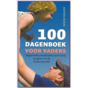 100 Dagenboek voor vaders » Opgewekte meditaites over God, je gezin en de buitenwereld - Anton Roem
