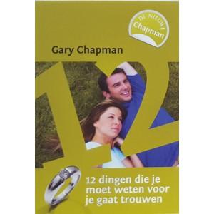 12 Dingen die je moet weten voor ja gaat trouwen - Gary Chapman
