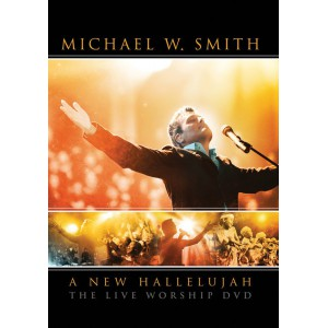 A New Hallalujah: The Live Worship DVD - Michael W. Smith