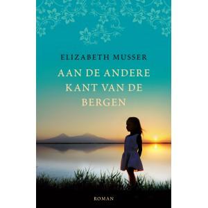 Aan de andere kant van de bergen – Elizabeth Musser