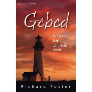 Gebed >> Waar het hart zijn Thuis vindt - Richard Foster