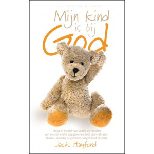 Mijn kind is bij God - Jack Hayford
