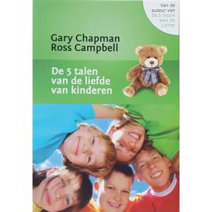 De 5 talen van de liefde van kinderen - Gary Chapman & Ross Campbell
