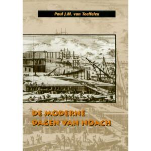 De moderne dagen van Noach - Paul J.M. van Teeffelen