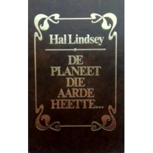 De planeet die aarde heette... - Hall Lindsay