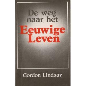 De weg naar het eeuwige leven - Gordon Lindsay