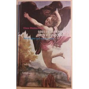 Gods engelen hebben geen vleugels nodig (Wat de Bijbel over engelen verteld) - Claus Westermann)