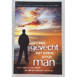 Het gevecht van iedere jonge man. Zuiver blijven in een wereld die stiks van seksuele verleidingen - Stephen Arterburn & Fred Stoeker
