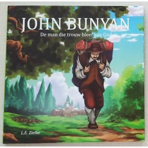 John Bunyan De man die trouw bleef aan God - L.E. Zielke