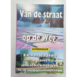 Van de straat op de weg...  >>  Ex-verslaafde opent afkickcentrum - Remko E. Jorritsma