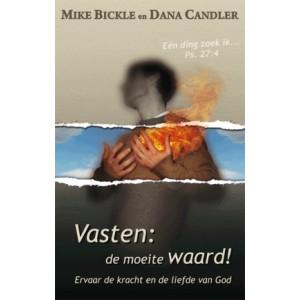 Vasten: de moeite waard! Ervaar de kracht en de liefde van God - Mike Bickle & Dana Candler