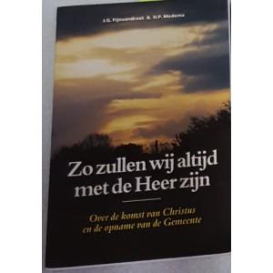 Zo zullen wij altijd met de Heer zijn >> Over de komst van Christus en de opname van de Gemeente - J.G. Fijnvandraat & H.P. Medema